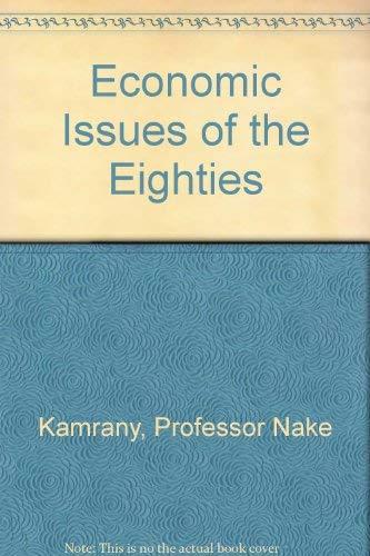 Economic Issues of the Eighties: Kamrany, Professor Nake