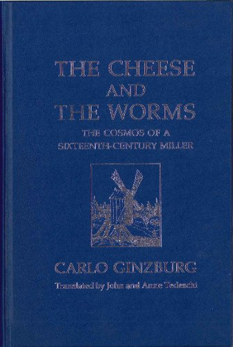 9780801823367: The Cheese and the Worms: The Cosmos of a Sixteenth-Century Miller