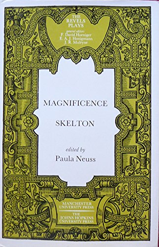 Magnificence (The Revels Plays): John Skelton
