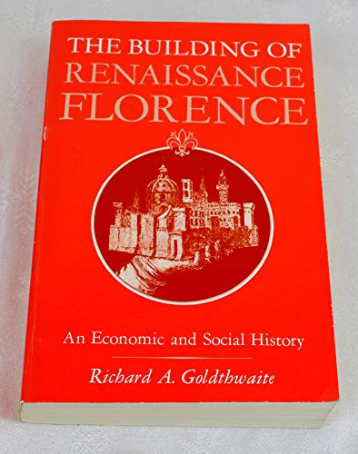 9780801823428: The Building of Renaissance Florence: An Economic and Social History