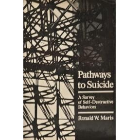 9780801824371: Pathways to Suicide: A Survey of Self-Destructive Behaviors