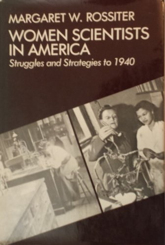 9780801824432: Women Scientists in America: Struggles and Strategies to 1940