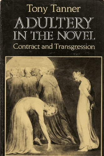 Adultery in the Novel: Contract and Transgression: Tanner, Troy