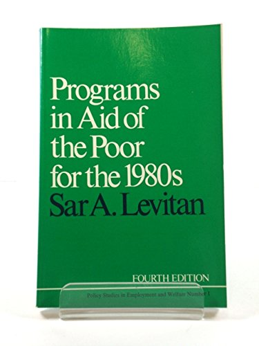9780801824845: Programs in Aid of the Poor for the 1980s (Policy studies in employment and welfare ; no. 1)