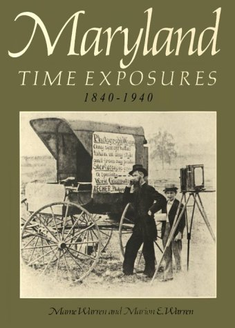 9780801824968: Maryland Time Exposures, 1840-1940