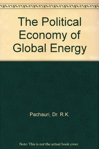 9780801825019: The Political Economy of Global Energy