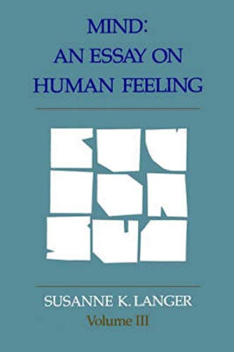 Mind: An Essay on Human Feeling NEW Edition - Langer, Susanne K.