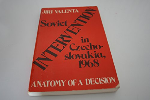 Soviet Intervention in Czechoslovakia, 1968 : Anatomy of a Decision