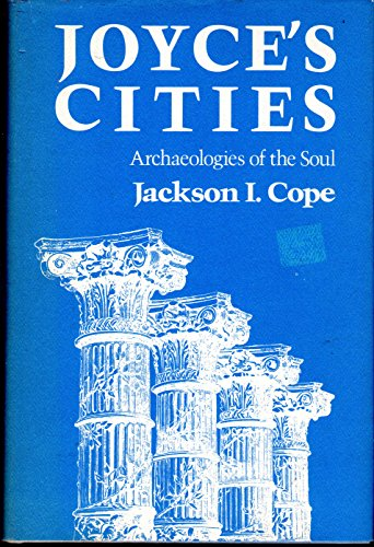 9780801825439: Joyce's Cities: Archaeologies of the Soul