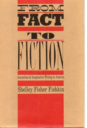 9780801825460: From Fact to Fiction: Journalism and Imaginative Writing in America