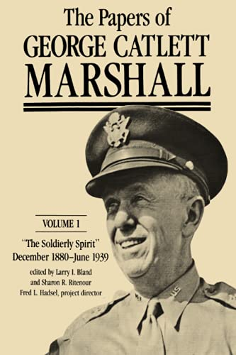 The Papers of George Catlett Marshall. Volume 1, 1880-1939, Volume 2, 1939-1941, Volume 3, 1941-...