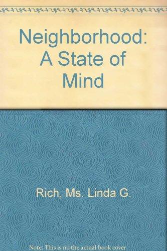 Neighborhood: A State of Mind (East Baltimore, Maryland): Linda G. Rich, Joan Clark Netherwood, ...