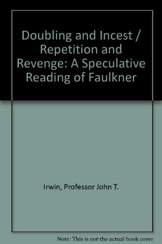 9780801825644: Doubling and Incest / Repetition and Revenge: A Speculative Reading of Faulkner