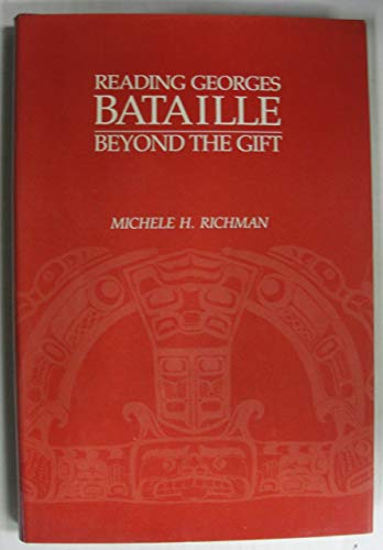 Reading Georges Bataille Beyond the Gift: Richman, Michelle H.