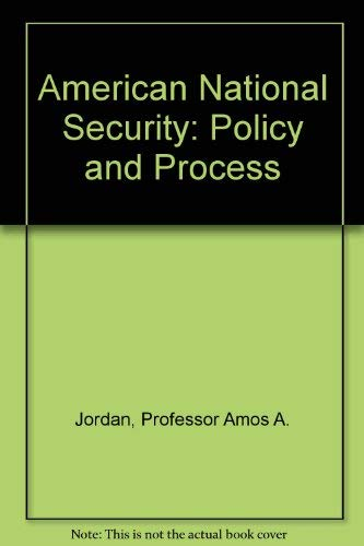 9780801826412: American National Security: Policy and Process