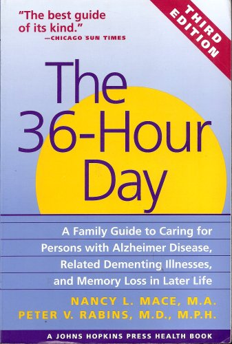 The 36-Hour Day: A Family Guide to Caring for Persons with Alzheimer's Disease, Related Dementing Il