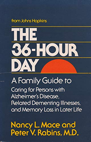 36 HOUR DAY: A FAMILY GUIDE TO CARING FOR PERSONS WITH ALZHEIMER'S DISEASE, RELATED DEMENTING ILL...