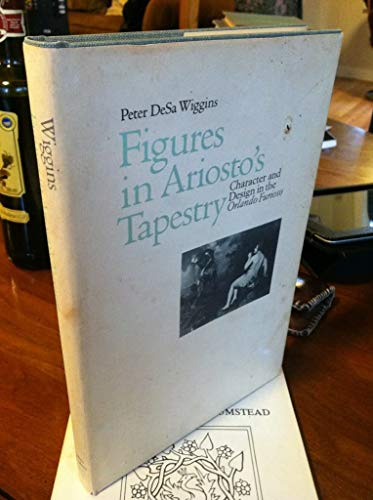 9780801826634: Figures in Ariosto's Tapestry: Character and Design in the Orlando Furioso
