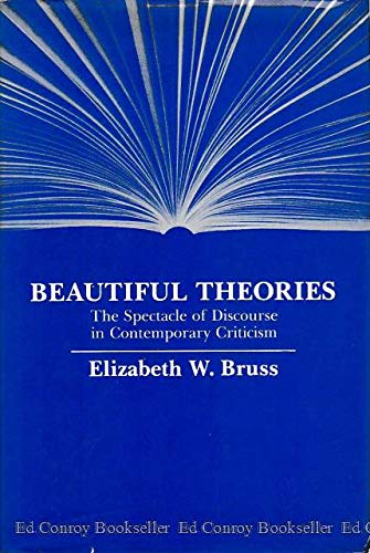 9780801826702: Beautiful Theories: The Spectacle of Discourse in Contemporary Criticism