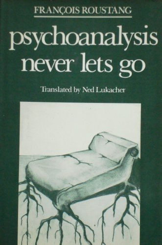 9780801826740: Psychoanalysis Never Lets Go