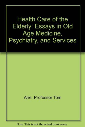 health care of the elderly essays in old age  9780801826863 health care of the elderly essays in old age medicine psychiatry