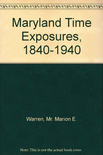 9780801827198: Maryland Time Exposures, 1840-1940