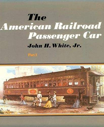 9780801827228: The American Railroad Passenger Car (Johns Hopkins Studies in the History of Technology) (Part 1)