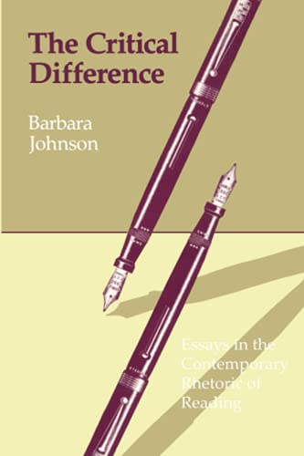 9780801827280: The Critical Difference: Essays in the Contemporary Rhetoric of Reading