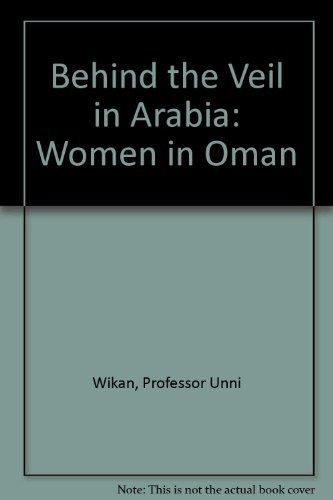 9780801827297: Behind the Veil in Arabia: Women in Oman