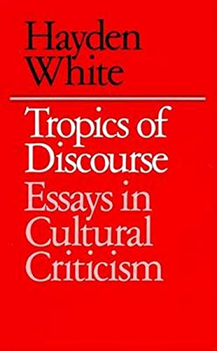 9780801827419: Tropics of Discourse: Essays in Cultural Criticism