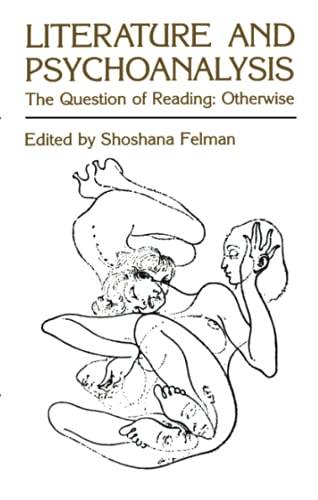 Literature and Psychoanalysis; The Question of Reading: Otherwise