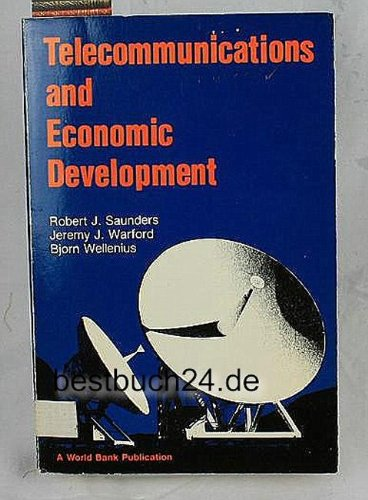 Telecommunications and Economic Development: Saunders, R. J.