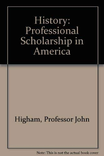 9780801828478: History: Professional Scholarship in America