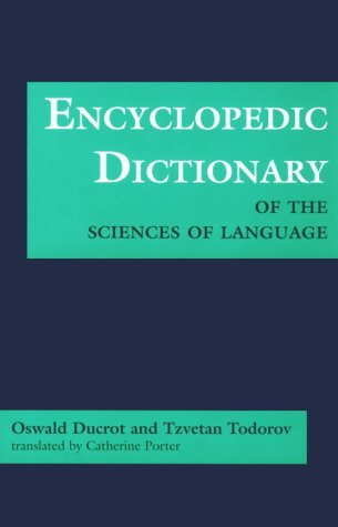 Encyclopedic Dictionary of the Sciences of Language. Translated by Catherine Porter.