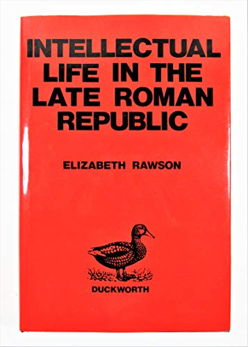 Intellectual Life in the Late Roman Republic.