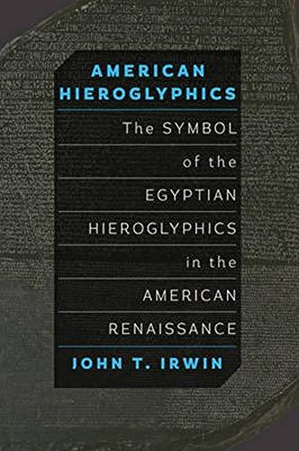 9780801829086: American Hieroglyphics: The Symbol of the Egyptian Hieroglyphics in the American Renaissance