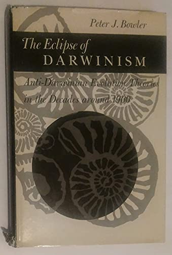 9780801829321: The Eclipse of Darwinism: Anti-Darwinian Evolution Theories in the Decades around 1900