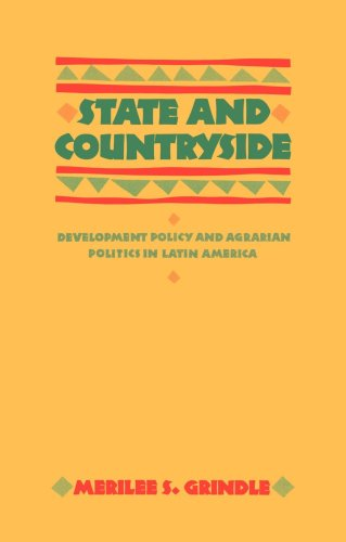 State and Countryside: Development Policy and Agrarian Politics in Latin America (The Johns Hopkins...