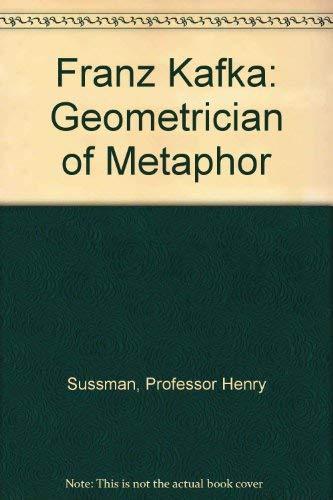 9780801829451: Franz Kafka: Geometrician of Metaphor