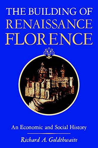 9780801829772: The Building of Renaissance Florence: An Economic and Social History