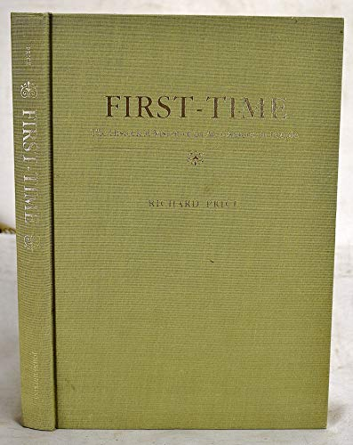 9780801829840: First-Time: The Historical Vision of an Afro-American People (Johns Hopkins Studies in Atlantic History and Culture)