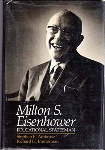 Milton S. Eisenhower : Educational Statesman: Richard H. Immerman;