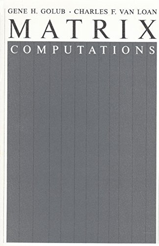 Matrix Computations (Johns Hopkins Studies in the: Golub, Professor Gene