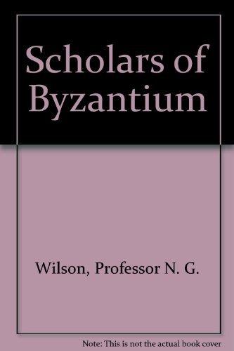 9780801830525: Scholars of Byzantium