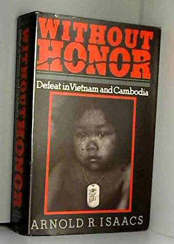 9780801830600: Without Honor: Defeat in Vietnam and Cambodia