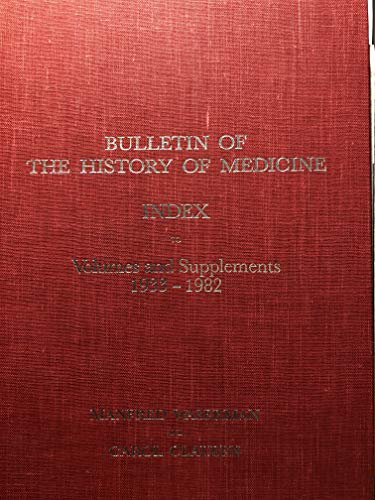 9780801831119: Bulletin of the History of Medicine: Fifty-Year Index to Volumes and Supplements (1933-1982)