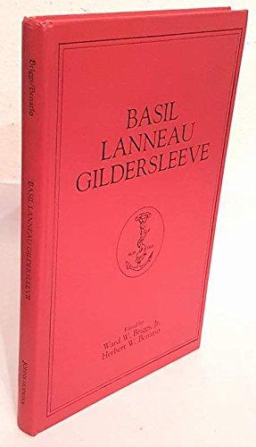 Basil Lanneau Gildersleeve: An American Classicist (American: Ward W. Briggs