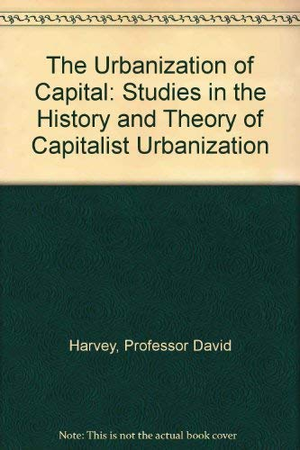 9780801831447: The Urbanization of Capital: Studies in the History and Theory of Capitalist Urbanization