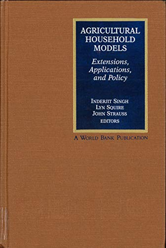 Agricultural Household Models: Extensions, Applications, and Policy (World Bank)