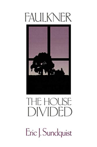 9780801831645: Faulkner: The House Divided